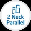 2 Neck Parallel